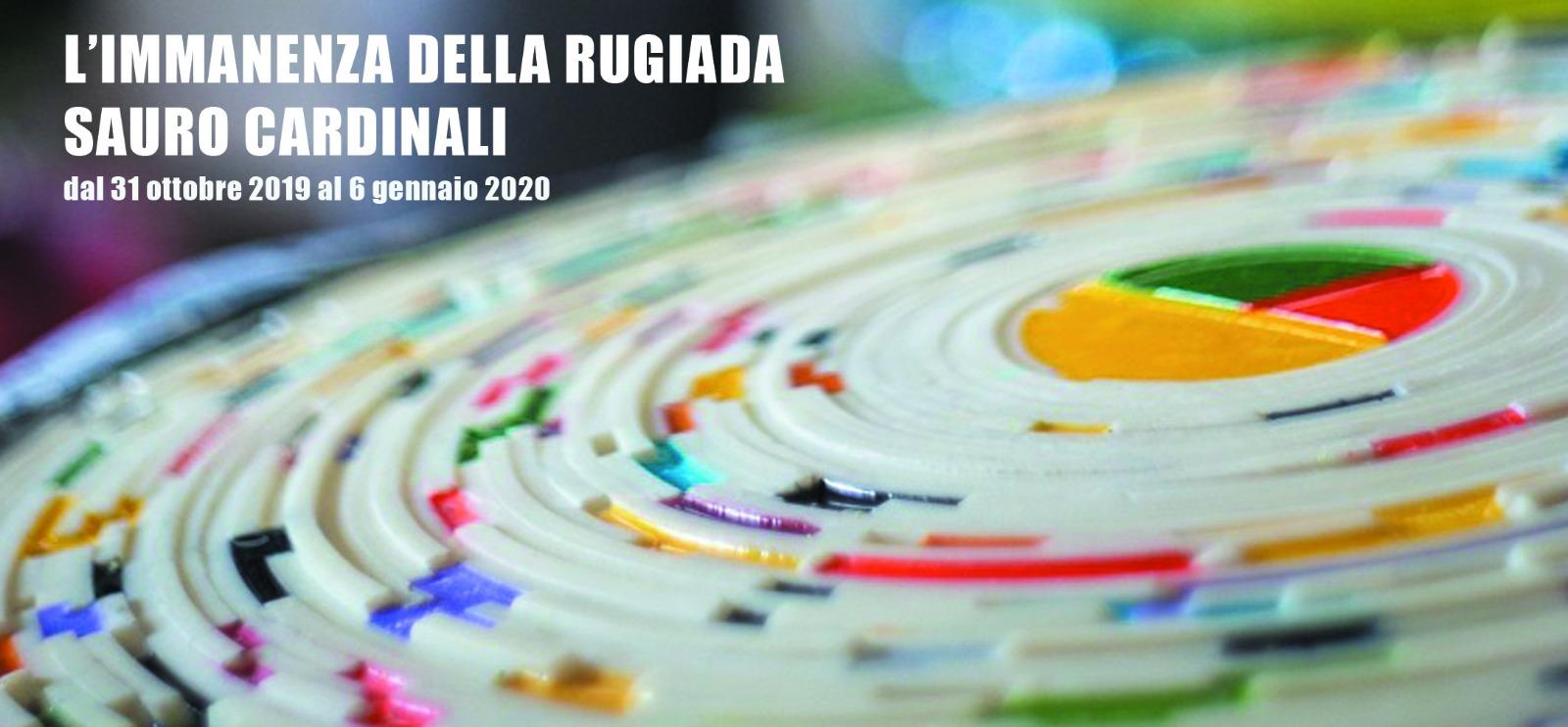 L'IMMANENZA DELLA RUGIADA. Sauro Cardinali (dal 31 ottobre 2019)